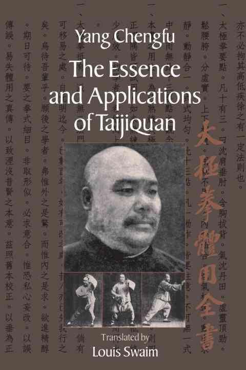 The Essence And Applications Of Taijiquan By Chengfu, Yang/ Swaim, Louis (TRN)/ Yang, Chengfu